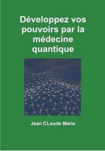 Développer vos pouvoir par la médecine quantique